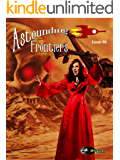Astounding Frontiers, Issue #6: Give us 10 minutes and we will give you a world