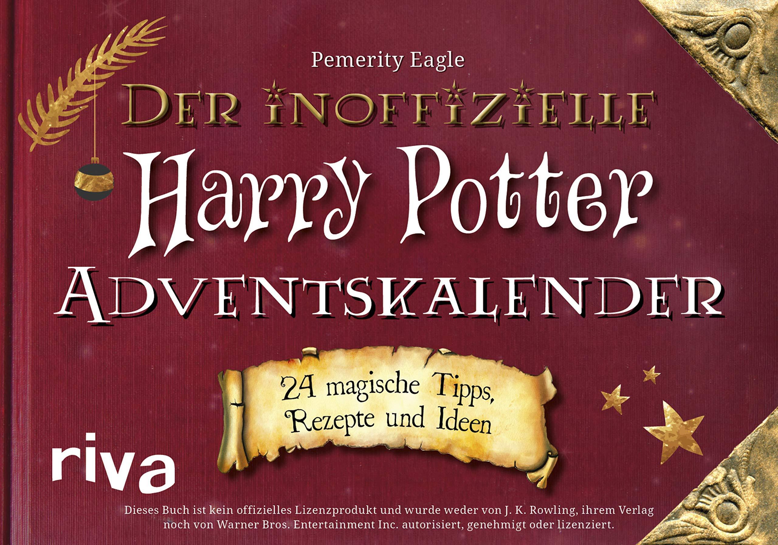 Der inoffizielle Harry Potter Adventskalender: 24 zauberhafte Tipps, Rezepte und Ideen Gebundenes Buch – 10. September 2018 Pemerity Eagle Riva 3742308130 Weihnachten