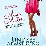 Miss Match: No Match for Love, Book 1