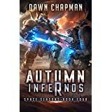 Autumn Infernos: A LitRPG Sci-Fi Adventure (Space Seasons Book 4)