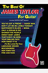 The Best of James Taylor for Guitar: Includes Super TAB Notation (The Best of... for Guitar Series) Paperback