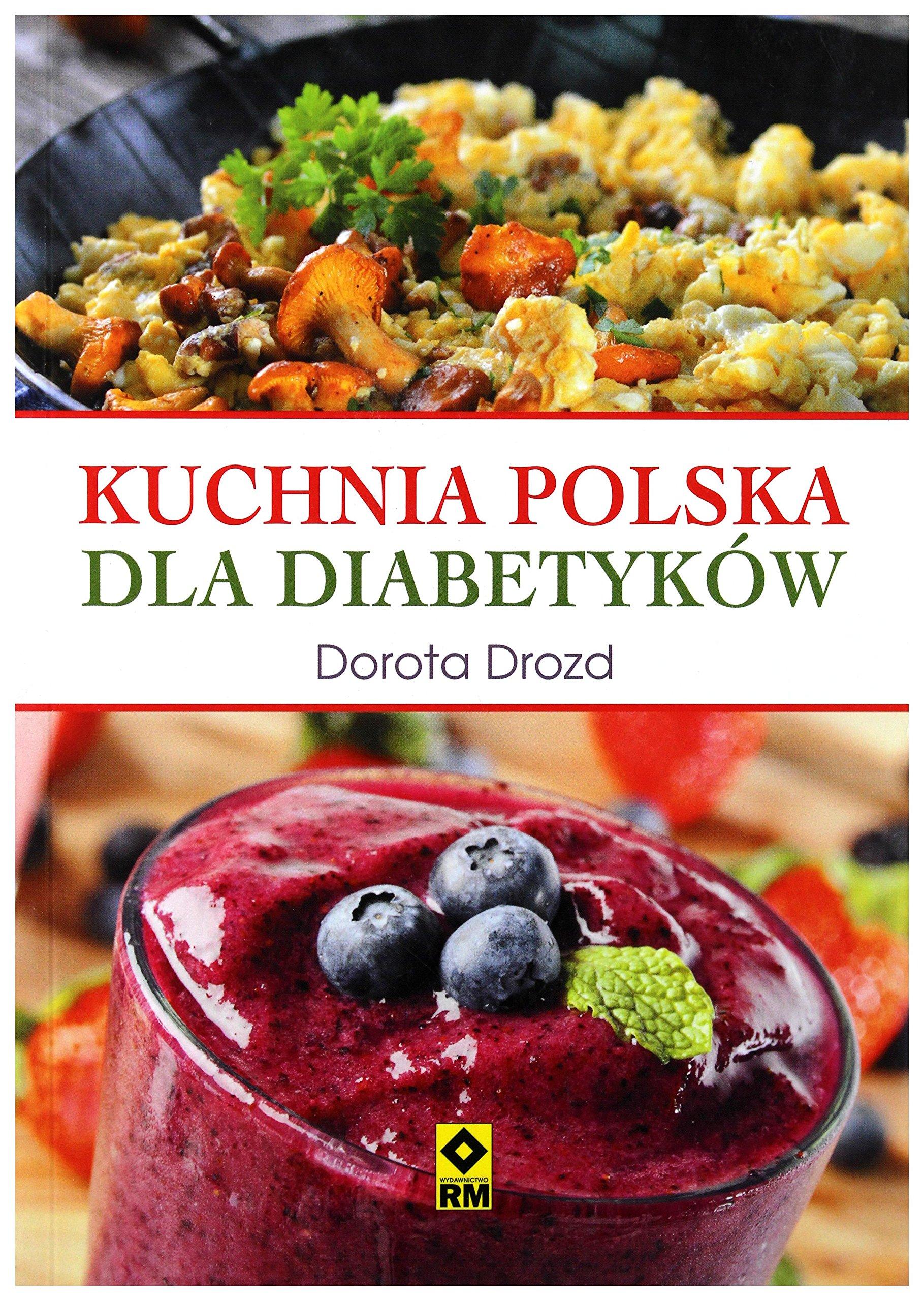 Kuchnia Polska Dla Diabetykow Dorota Drozd 9788377733738