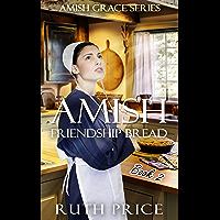 Amish Friendship Bread - Book 2 (Amish Grace)