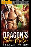 Dragon's Fake Mate (Alpha Dragon Club)