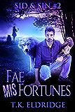 Fae MisFortunes (Sid & Sin #2) (The Sid & Sin Series)