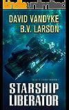 Starship Liberator (Galactic Liberation Book 1) (English Edition)