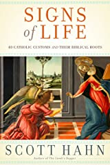 Signs of Life: 40 Catholic Customs and Their Biblical Roots Hardcover