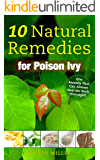 10 Natural Remedies for Poison Ivy: One Remedy That Can Almost Heal the Rash Overnight!