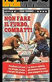 Non fare il furbo, combatti (Sport.doc)