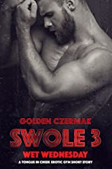 Swole: Wet Wednesday Kindle Edition