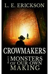Monsters of Our Own Making (Crowmakers: Book 2): A Science Fiction Western Adventure Kindle Edition
