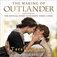 The Making of Outlander: The Series (The Official Guide to Seasons Three & Four)
