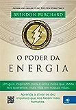 O Poder da Energia: Aprenda a ativar os dez impulsos que nos fazem mais humanos