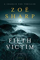 Fifth Victim: A Charlie Fox Thriller Kindle Edition