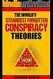 The World's Strangest Forgotten Conspiracy Theories: Vol. 2