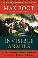 Invisible Armies: An Epic History of Guerrilla Warfare from Ancient Times to the Present Kindle Edition