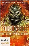 Extinction Cycle: Extinction Bridge (Kindle Worlds Novella) (Extinction Australia Book 1)