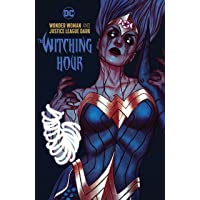 Wonder Woman and the Justice League Dark: The Witching Hour