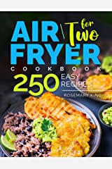Air Fryer Cookbook for Two: 250 Easy Recipes.: Simple and Tasty Air Fryer Cooking for Beginners and Pros Kindle Edition