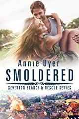 Smoldered: A brother's best friend/single dad/hot firefighter romance (Severton Search and Rescue Book 3) Kindle Edition