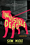 Invisible Dead (A Wakeland Novel)