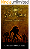 The Land of Wicked Shadows: Immortality Shattered: Book 3