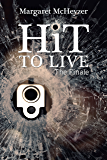 HiT to Live ~ The Finale (Hit #3) (HiT Series)