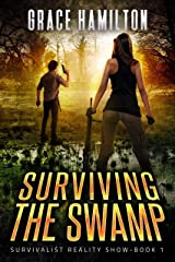 Surviving the Swamp (Survivalist Reality Show Book 1) Kindle Edition