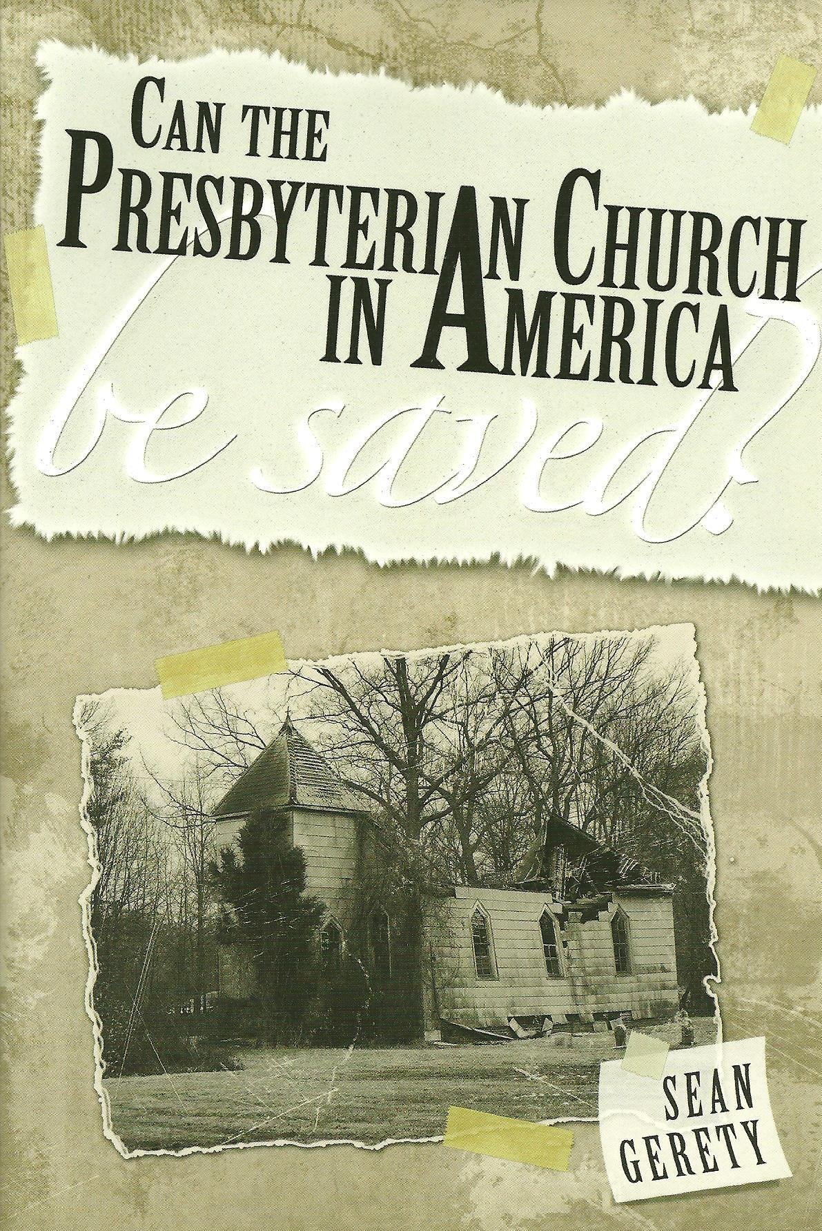 Read Online Can the Presbyterian Church in America Be Saved? pdf