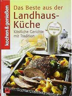 Das Beste Aus Der Landhaus Küche: Köstliche Gerichte Mit Tradition (Kochen  U0026 Genießen