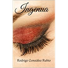 Ingenua (Spanish Edition) Sep 08, 2017