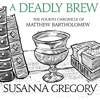 A Deadly Brew: The Fourth Matthew Bartholomew Chronicle