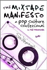 The Mixtape Manifesto: A Pop Culture Confessional Kindle Edition