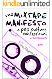 The Mixtape Manifesto: A Pop Culture Confessional