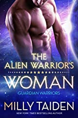 The Alien Warrior's Woman: Sci-fi Alien Romance (Guardian Warriors Book 1) Kindle Edition