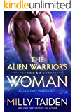 The Alien Warrior's Woman: Sci-fi Alien Romance (Guardian Warriors Book 1)