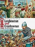 Longbowman vs Crossbowman: Hundred Years' War 1337–60 (Combat)