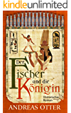 Der Fischer und die Königin: Historischer Roman (German Edition)