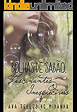 Bolhas de sabão: Fascinantes & Inesquecíveis