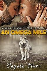 An Omega Mile: A Cambio Cliffs Wolf Pack MPreg Romance (English Edition) Edición Kindle