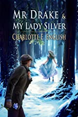 Mr. Drake and My Lady Silver (Tales of Aylfenhame Book 4) Kindle Edition