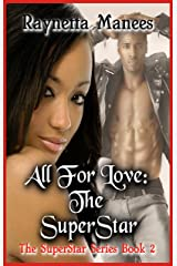 All For Love: The SuperStar (The SuperStar Series Book 2) Kindle Edition