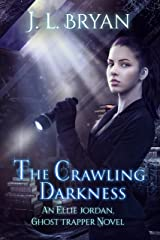 The Crawling Darkness (Ellie Jordan, Ghost Trapper Book 3) Kindle Edition