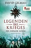 Legenden des Krieges: Der ehrlose König (Thomas Blackstone 2)