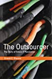 The Outsourcer: The Story of India's IT Revolution (History of Computing)