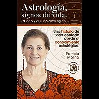 ASTROLOGÍA, Signos de vida: La vida y el juicio astrológico (Spanish Edition)