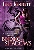 Binding the Shadows (Arcadia Bell) (The Arcadia Bell Series Book 3)