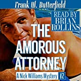 The Amorous Attorney: A Nick Williams Mystery, Volume 2