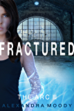 Fractured: A Young Adult Dystopian Series (The ARC Book 3)