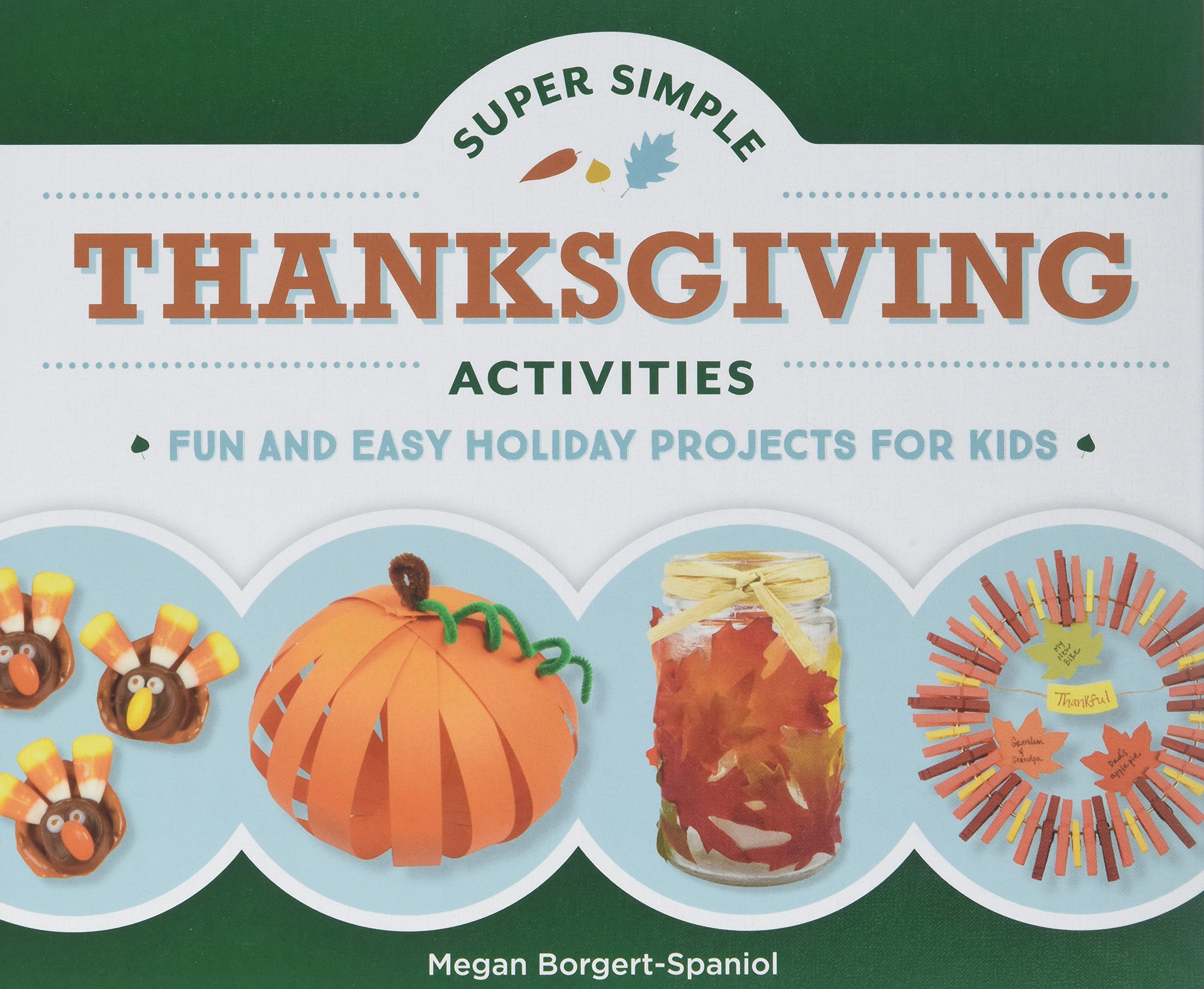 Super Simple Thanksgiving Activities: Fun and Easy Holiday Projects for Kids (Super Simple Holidays)